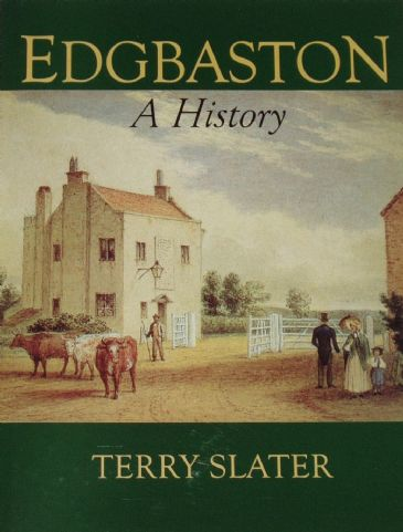 Edgbaston - A History, by Terry Slater